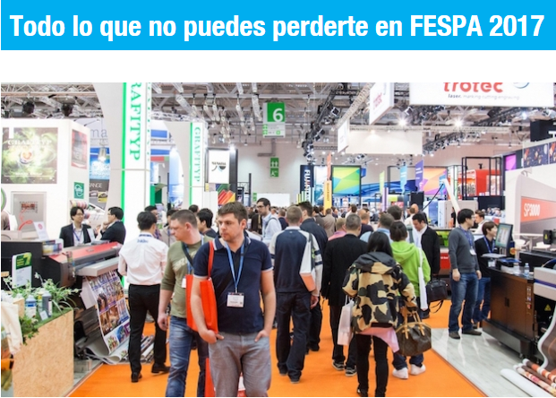 FESPA 2017, una cita ineludible de la industria gráfica.